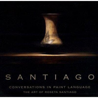 Conversations in Paint Language: The Art of Roseta Santiago /FRESCO FINE ARTS/Bob Saar