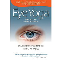 Eye Yoga: How You See Is How You Think /LANGDON STREET PR/Jane Rigney Battenberg