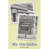 My Orchidia /BRICKHOUSE BOOKS INC/Alexander Motyl