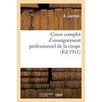 Cours Complet d'Enseignement Professionnel de la Coupe /HACHETTE LIVRE/LaCroix-A