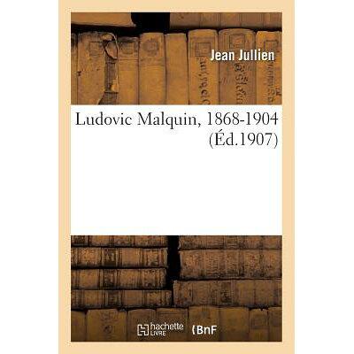 Ludovic Malquin, 1868-1904 /LIGHTNING SOURCE INC/Jullien-J