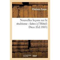Nouvelles Lecons Sur Le Strabisme: Faites A L'Hotel-Dieu /LIGHTNING SOURCE INC/Photinos Panas