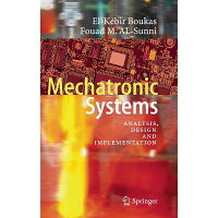 Mechatronic Systems: Analysis, Design and Implementation 2012/SPRINGER VERLAG GMBH/El-Kebir Boukas