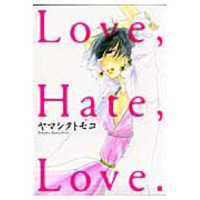 Love,Hate,Love.   /祥伝社/ヤマシタトモコ