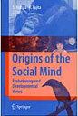 Origins of the Social Mind Evolutionary and Developmental Views