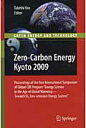"Zero-Carbon Energy Kyoto 2009Proceedings of the First International Symposium of Global COE Program ""Energy Science in the Age of Global Warming - Toward CO2 Zero-emission Energy System"""