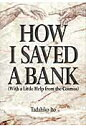 How I saved a bank With a little help from t  /講談社/伊藤忠彦