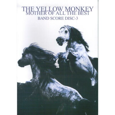 The Yellow Monkey mother of all the best band score disc-3 /ケイ・エム・ピ-