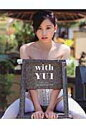 with YUI ITO YUI 1st. PHOTOBOOK  /彩文館出版/矢西誠二