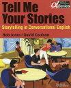 Tell me your stories 話す力を伸ばすスト-リ-テリング英会話  /マクミランランゲ-ジハウス/Bob Jones