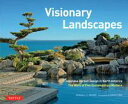 Visionary LandscapesJapanese Garden Design in North America, The Work of Five Contemporary Masters David M. Cobb
