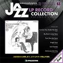ジャズ・LPレコード・コレクション全国版 隔週刊 第63号 /デアゴスティ-ニ・ジャパン