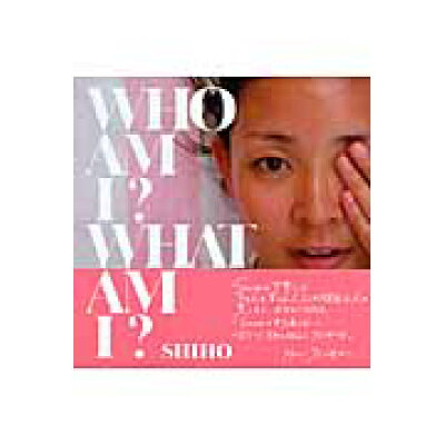 Who am I? What am I?   /C.A.T./SHIHO