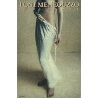 トニ・メネグッツォ写真集 セデュツィオ-ネ  /トレヴィル/トニ・メネグッツォ