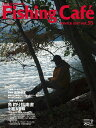 Fishing Cafe´  VOL.55 /シマノ