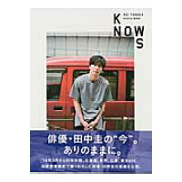 KNOWS KEI TANAKA PHOTO BOOK   /東京ニュ-ス通信社