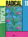 Radical  11 /エ-ムクリエイティブプロダクツ