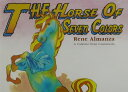 The horse of seven colors A folktale from Guatemala  /新世研/カルメン・アヴェンダニョ