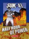 BS SUM41/ハーフアワーオブパワー