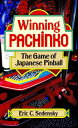 Winning Pachinko: The Game of Japanese Pinball