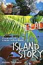 Island story a true story of a never-e  /One Peace Books/高橋歩