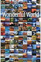 Wonderful World 冒険家のように激しく、セレブのように優雅な旅へ  /A-Works/A-Works