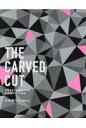 THE CARVED CUT お客さまとの絆をつくる、新発想のカット技法  /女性モ-ド社/木村博次