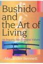 Bushido and the Art of Living An Inquiry into Samurai V  /出版文化産業振興財団/アレキサンダー・ベネット