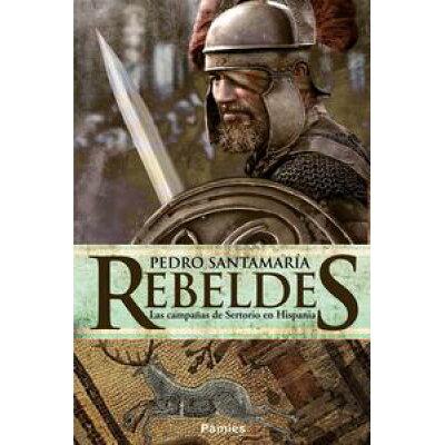 RebeldesLas campa?as de Sertorio en Hispania Pedro Santamar?a