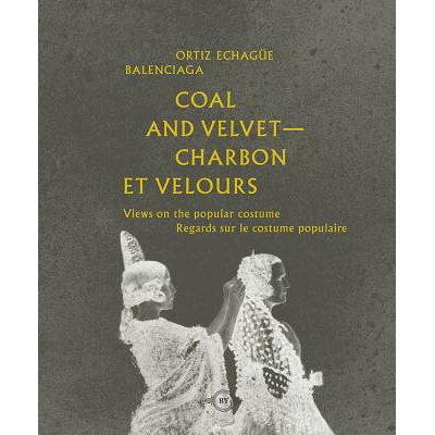 Coal and Velvet: Takes on Popular Costume /ARCHITECT PUBN/Jose Ortiz Echague