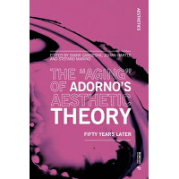 """The """"Aging"""" of Adorno's Aesthetic Theory: Fifty Years Later /MIMESIS INTL/Samir Gandesha"""