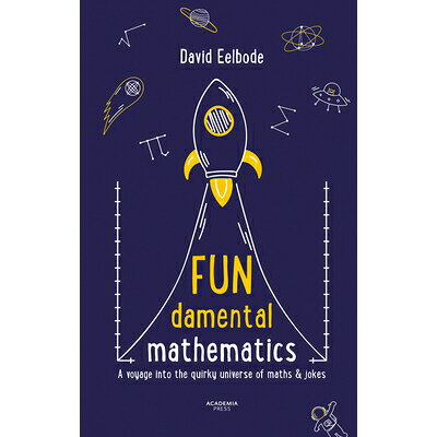 Fundamental Mathematics: A Voyage Into the Quirky Universe of Maths & Jokes /LANOO BOOKS/David Eelbode