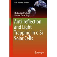Anti-Reflection and Light Trapping in C-Si Solar Cells 2017/SPRINGER VERLAG GMBH/Chetan Singh Solanki