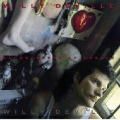 Willy Deville / Backstreets Of Desire