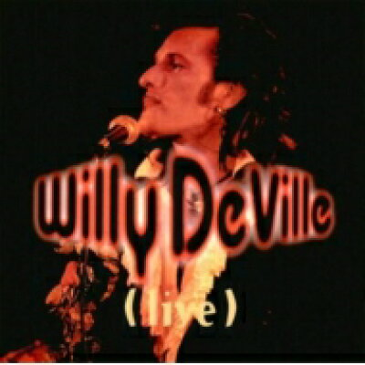 Willy Deville / Live From The Bottom Line To The Olympia Theatre ・ 1993