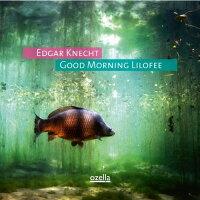 Edgar Knecht / Good Morning Lilofee