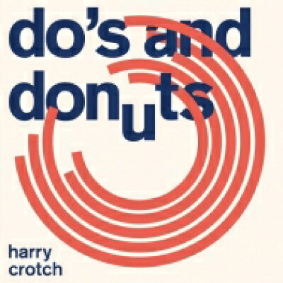 Harry Crotch / Do's And Donuts