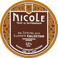 深町純 フカマチジュン/ブレッカーブラザーズ / Nicole: 86 Spring And Summer Collection - Instrumental Images 輸入盤