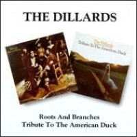 Dillards / Tribute To The American Duck / Roots & Branches 輸入盤