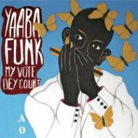 Yaaba Funk / My Vote Dey Count 輸入盤