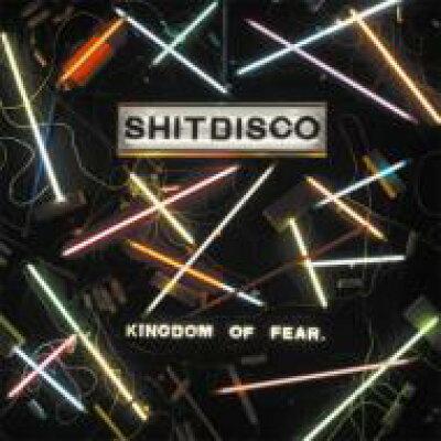 Shitdisco / Kingdom Of Fear 輸入盤