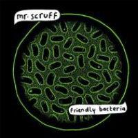 Mr Scruff ミスタースクラフ / Friendly Bacteria 輸入盤