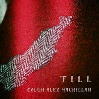 Calum Alex Macmillan / Till 輸入盤