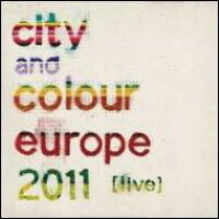 City And Colour / Europe 2011 Live 輸入盤