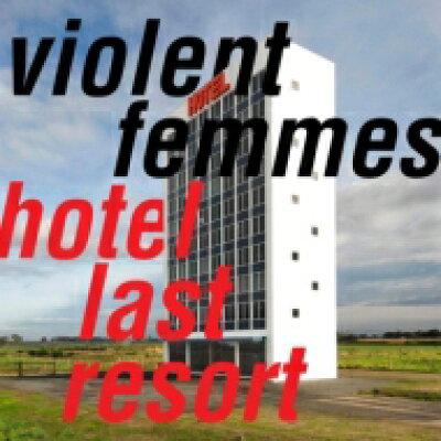Violent Femmes / Hotel Last Resort 輸入盤