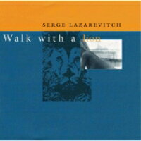 Serge Lazarevitch / Walk With A Lion 輸入盤
