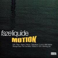 Faze Liquide / Motion 輸入盤