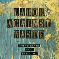 Christopher Paul Stelling / Labor Against Waste 輸入盤
