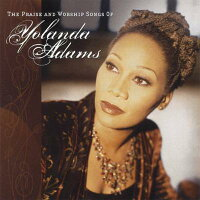 Yolanda Adams ヨランダアダムス / Praise & Worship Songs Of 輸入盤