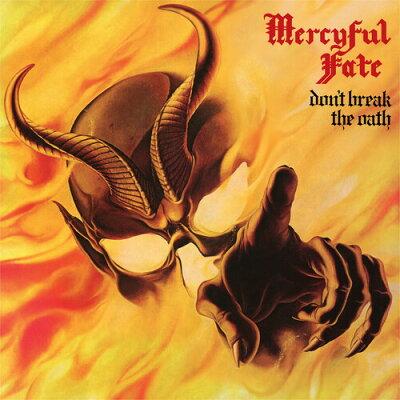 Mercyful Fate マーシフルフェイト / Don't Break The Oath 輸入盤